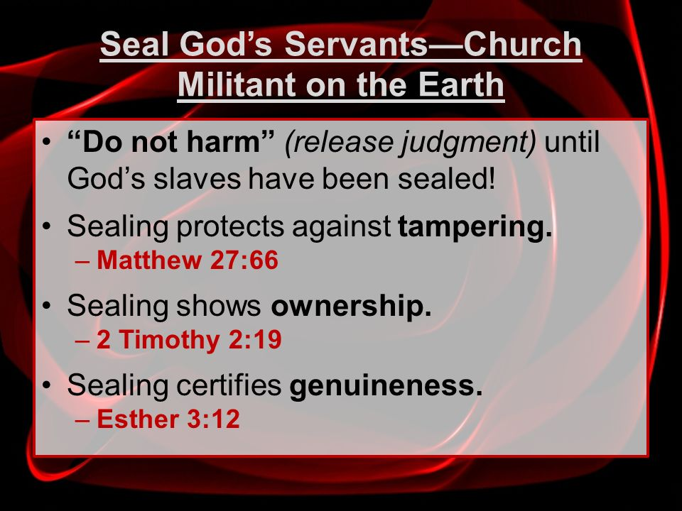 Seal God's Servants—Church Militant on the Earth