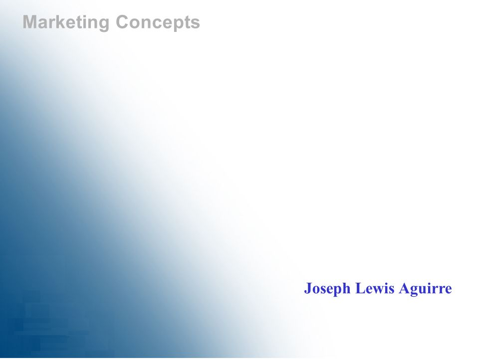 Marketing Concepts Joseph Lewis Aguirre