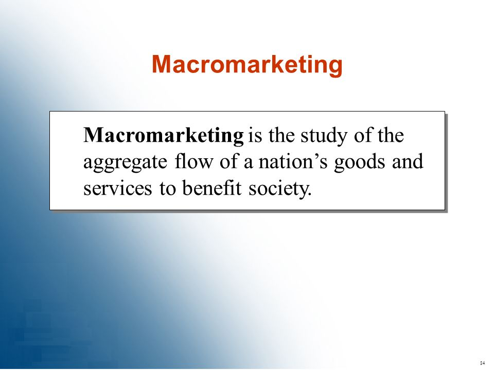 Macromarketing Macromarketing is the study of the aggregate flow of a nation's goods and services to benefit society.