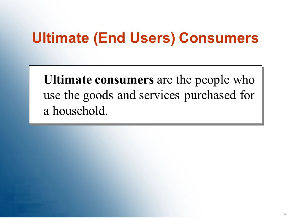 Ultimate (End Users) Consumers