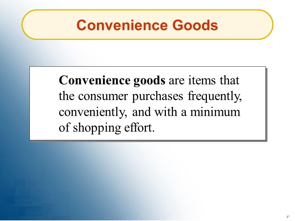 Convenience Goods Convenience goods are items that the consumer purchases frequently, conveniently, and with a minimum of shopping effort.