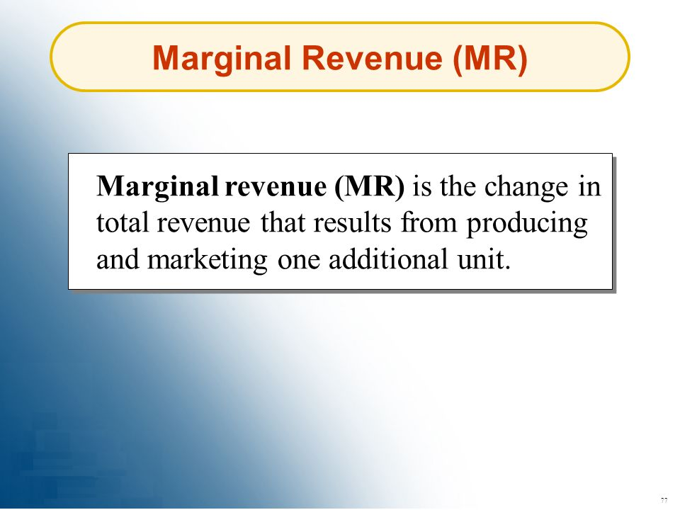 Marginal Revenue (MR) Marginal revenue (MR) is the change in total revenue that results from producing and marketing one additional unit.
