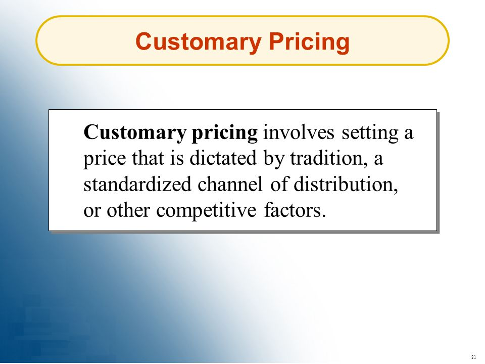 Customary Pricing