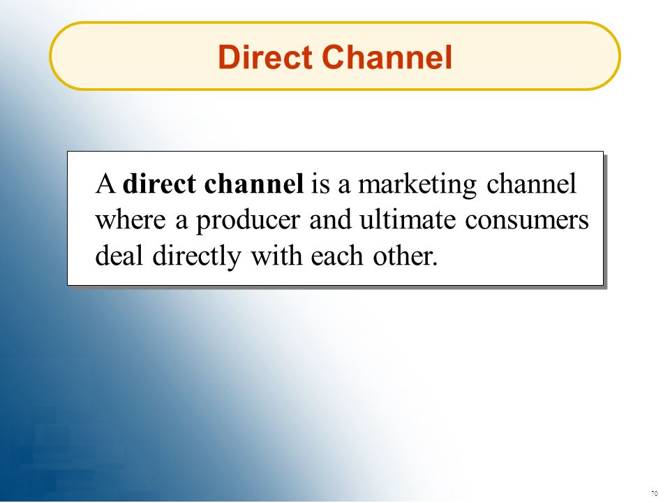 Direct Channel A direct channel is a marketing channel where a producer and ultimate consumers deal directly with each other.