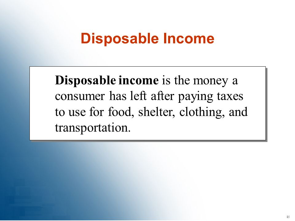 Disposable Income Disposable income is the money a consumer has left after paying taxes to use for food, shelter, clothing, and transportation.