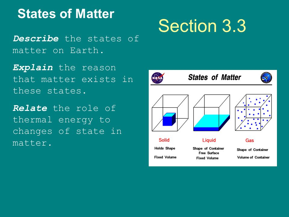 Section 3.3 States of Matter Describe the states of matter on Earth.