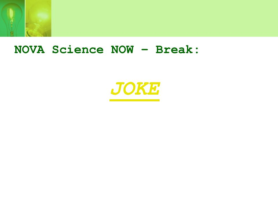 NOVA Science NOW – Break: