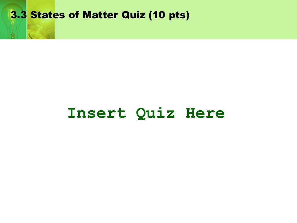 3.3 States of Matter Quiz (10 pts)