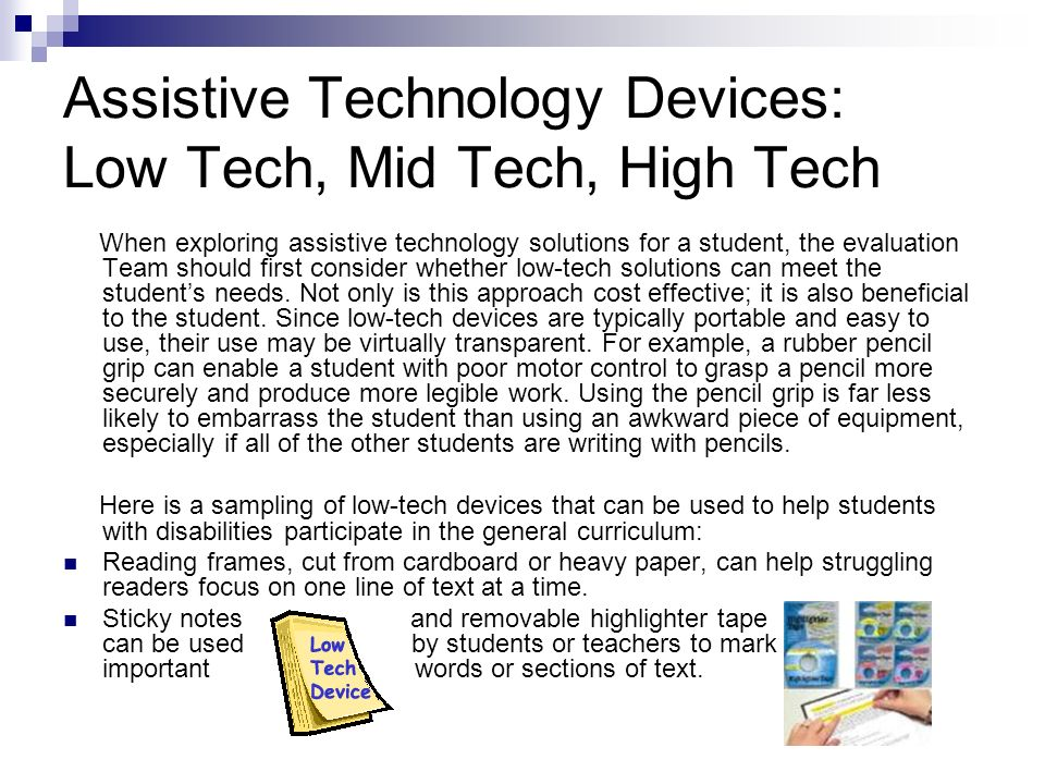 Assistive Technology Devices: Low Tech, Mid Tech, High Tech