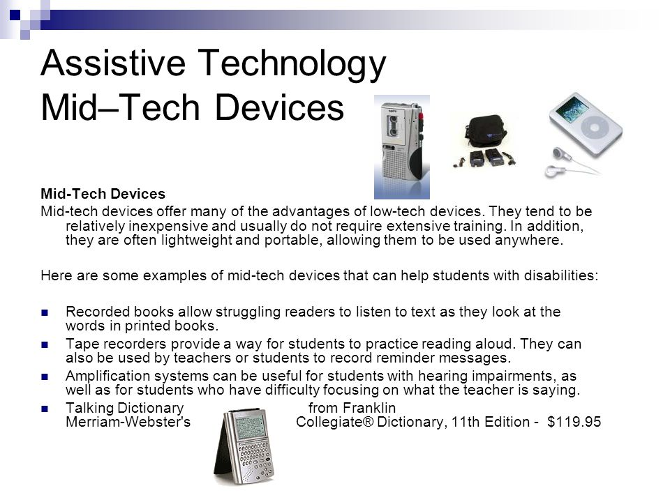 Assistive Technology Mid–Tech Devices