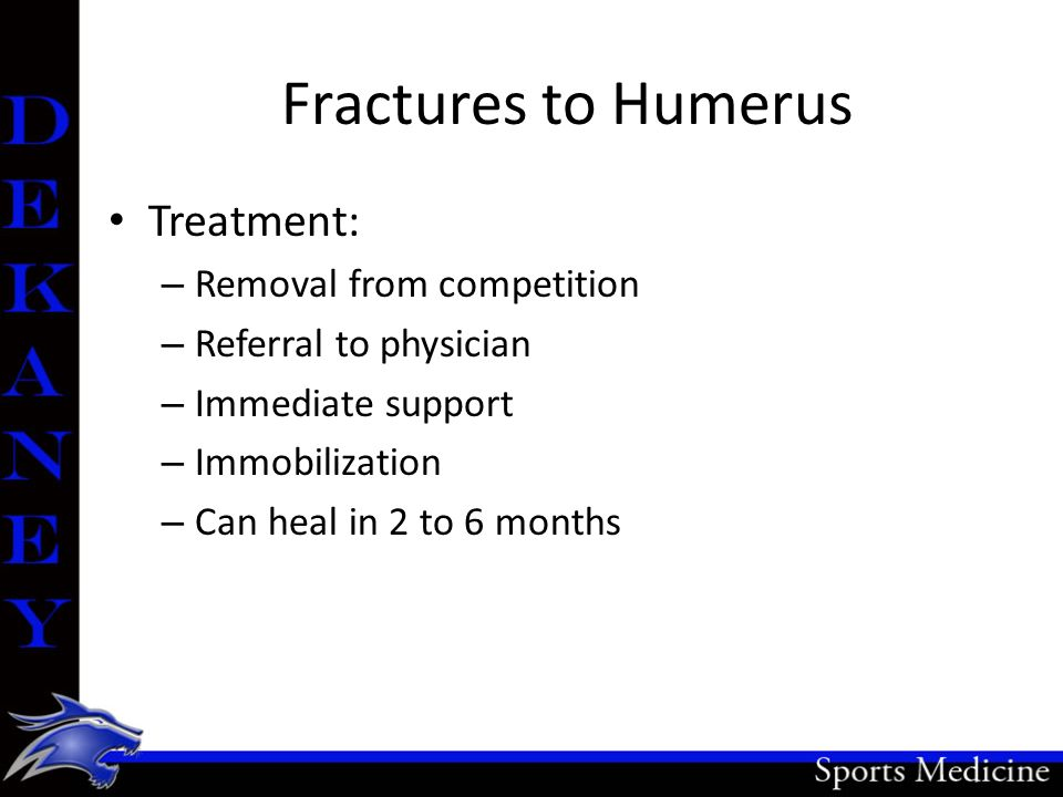 Fractures to Humerus Treatment: Removal from competition