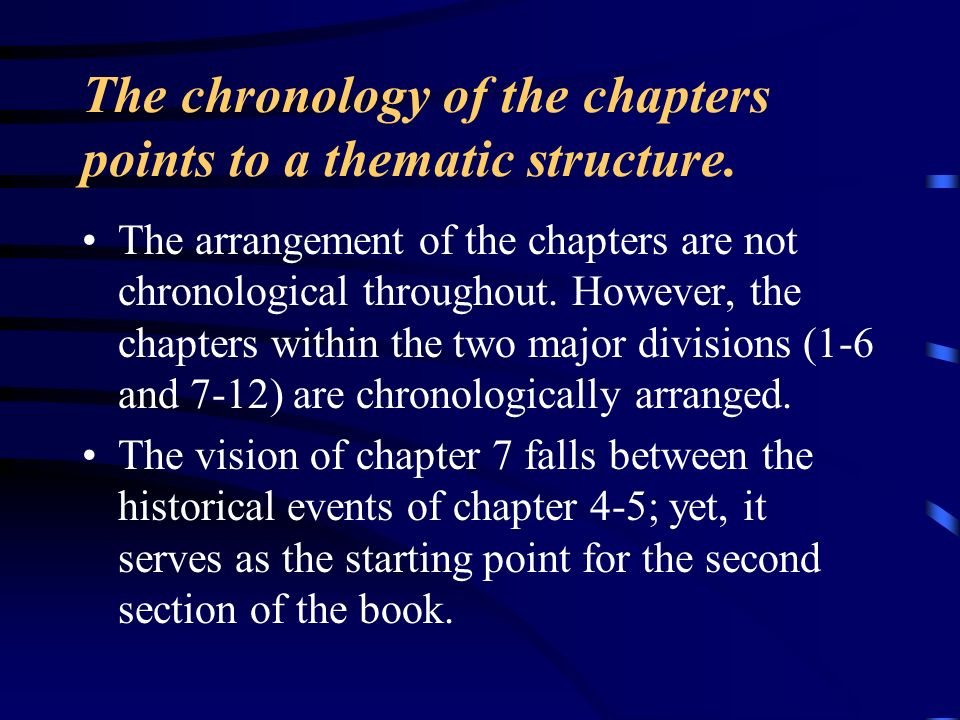 The chronology of the chapters points to a thematic structure.