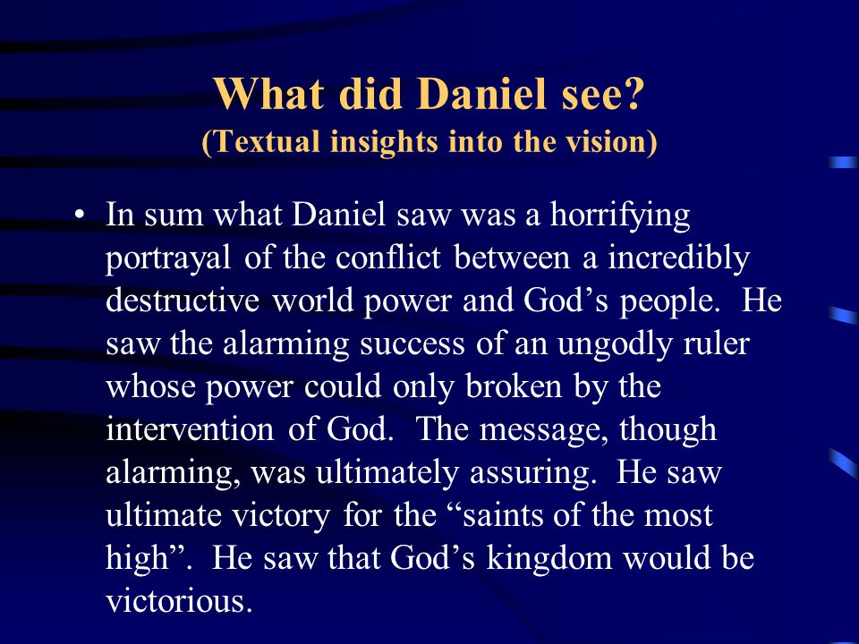 What did Daniel see (Textual insights into the vision)