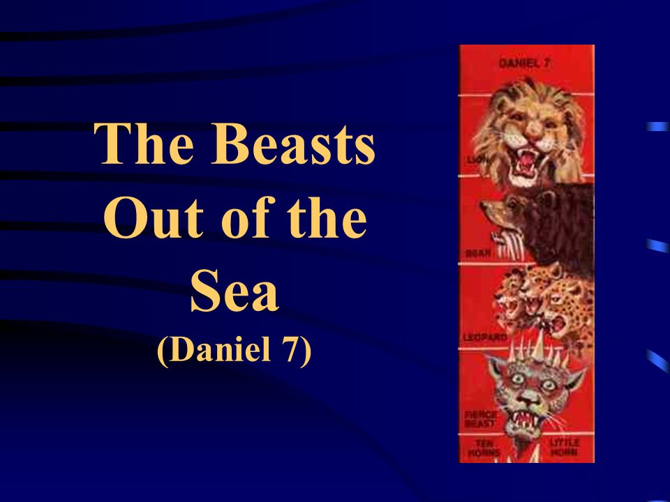 The Beasts Out of the Sea (Daniel 7)