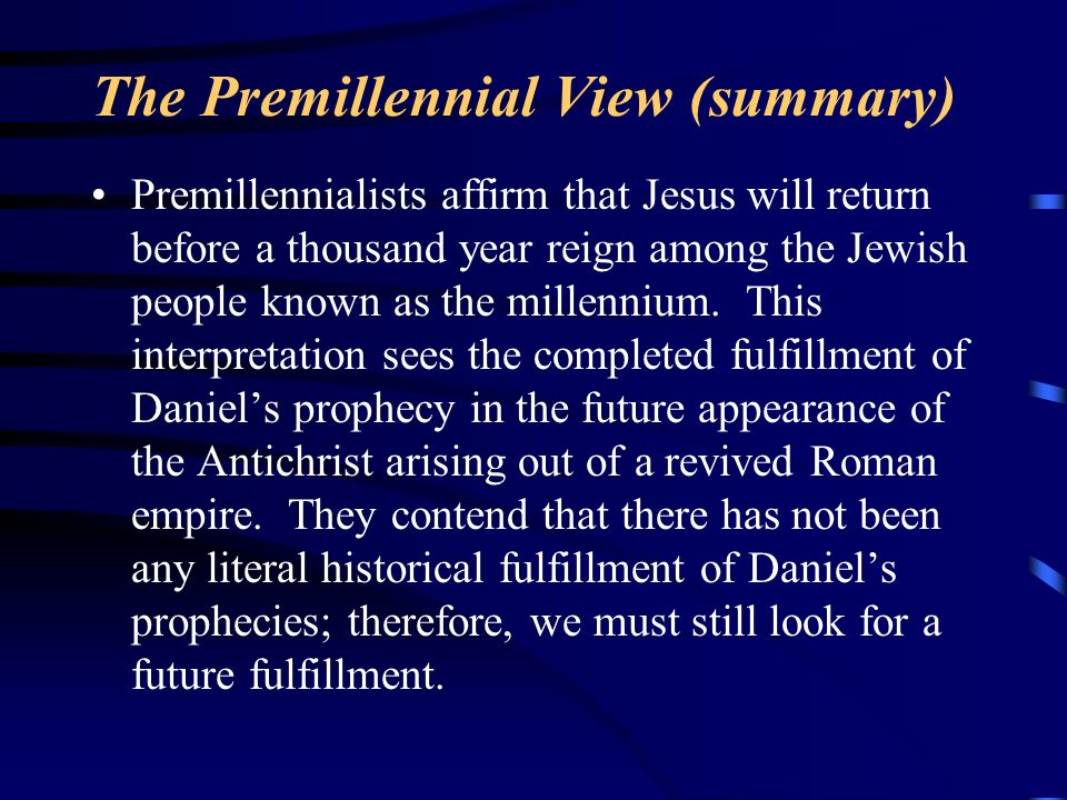 The Premillennial View (summary)