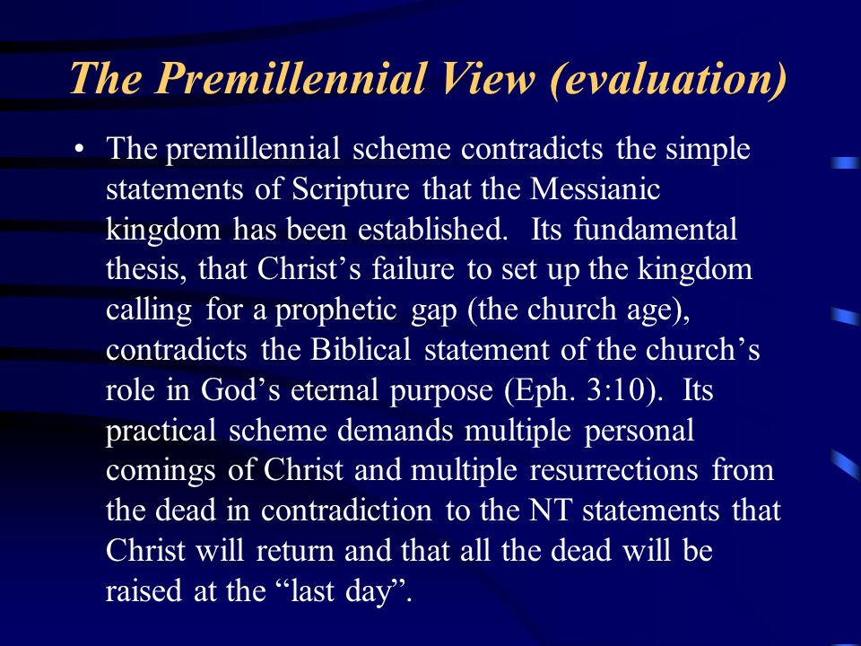 The Premillennial View (evaluation)
