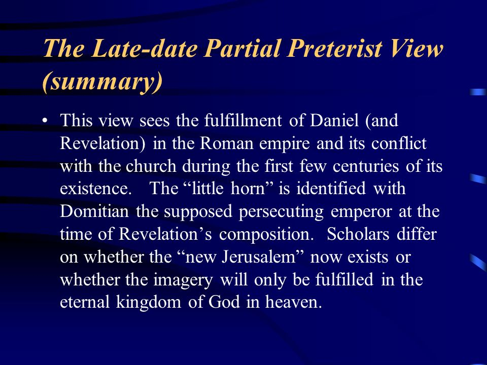 The Late-date Partial Preterist View (summary)