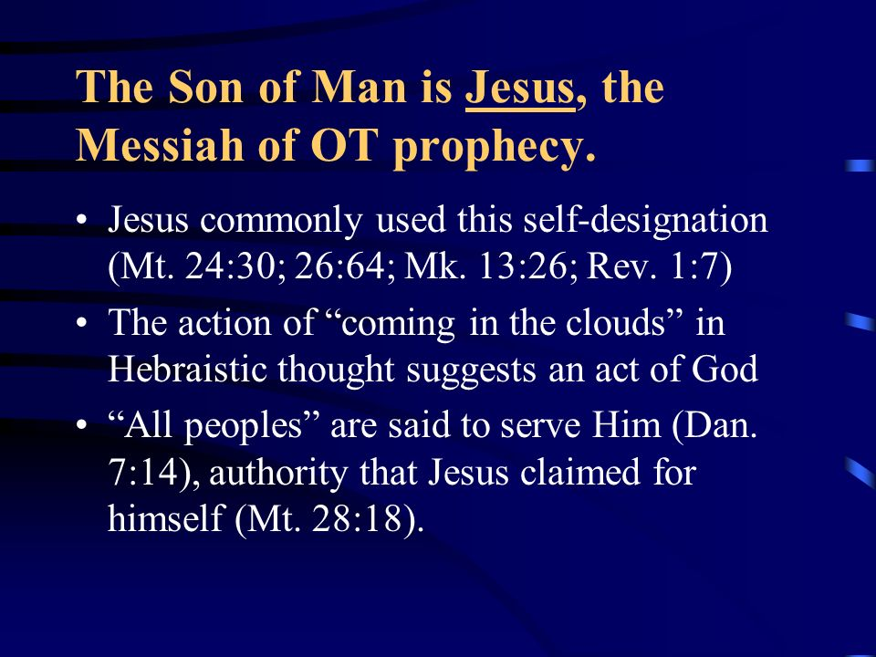 The Son of Man is Jesus, the Messiah of OT prophecy.