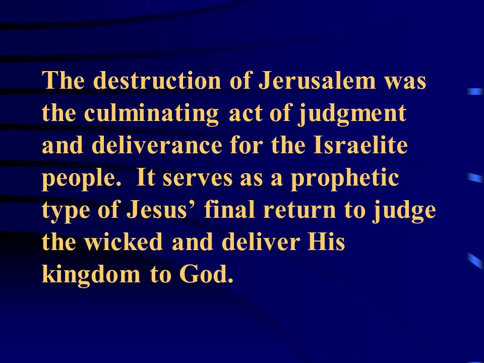 The destruction of Jerusalem was the culminating act of judgment and deliverance for the Israelite people.