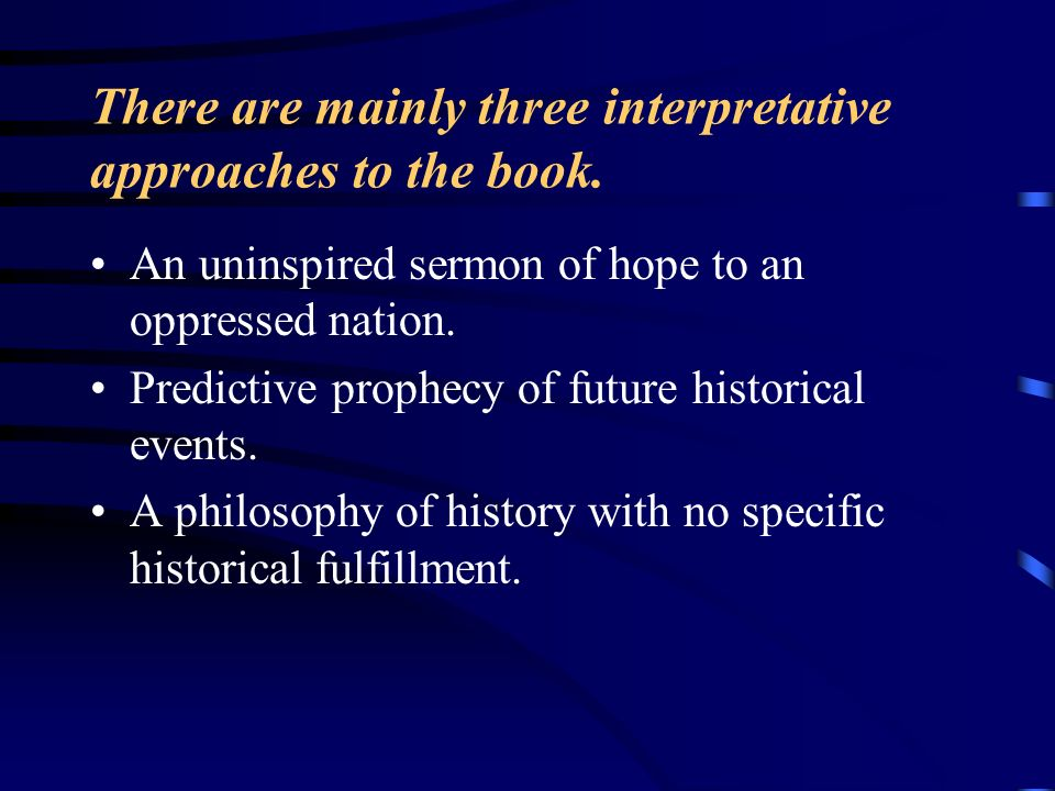 There are mainly three interpretative approaches to the book.