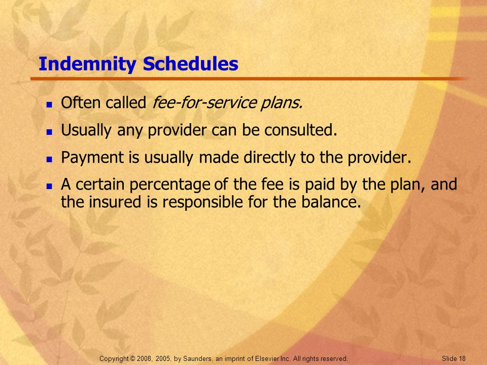 Indemnity Schedules Often called fee-for-service plans.