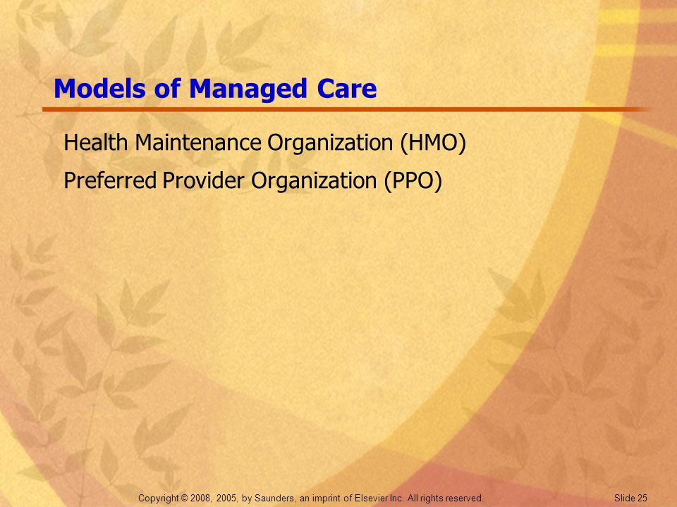 Models of Managed Care Health Maintenance Organization (HMO)