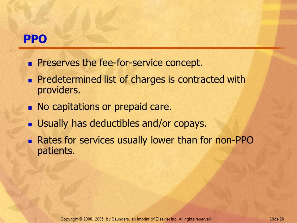 PPO Preserves the fee-for-service concept.