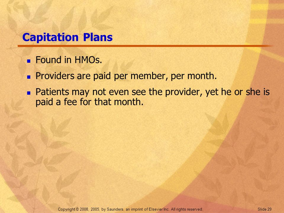 Capitation Plans Found in HMOs.