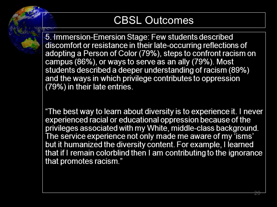 CBSL Outcomes 5. Immersion-Emersion Stage: Few students described