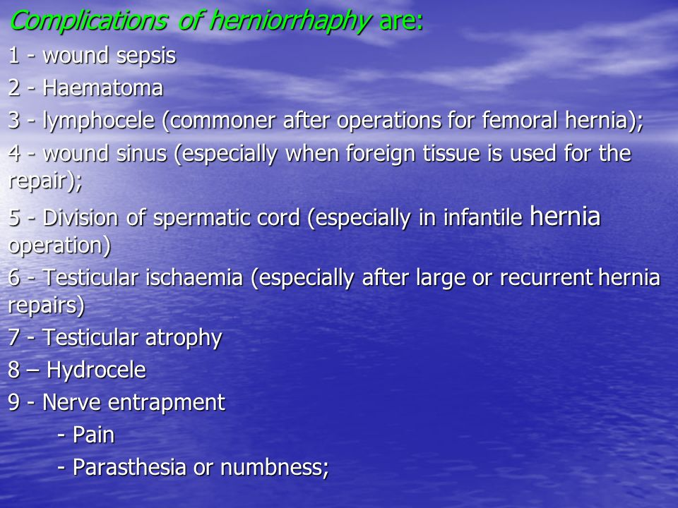 Complications of herniorrhaphy are:
