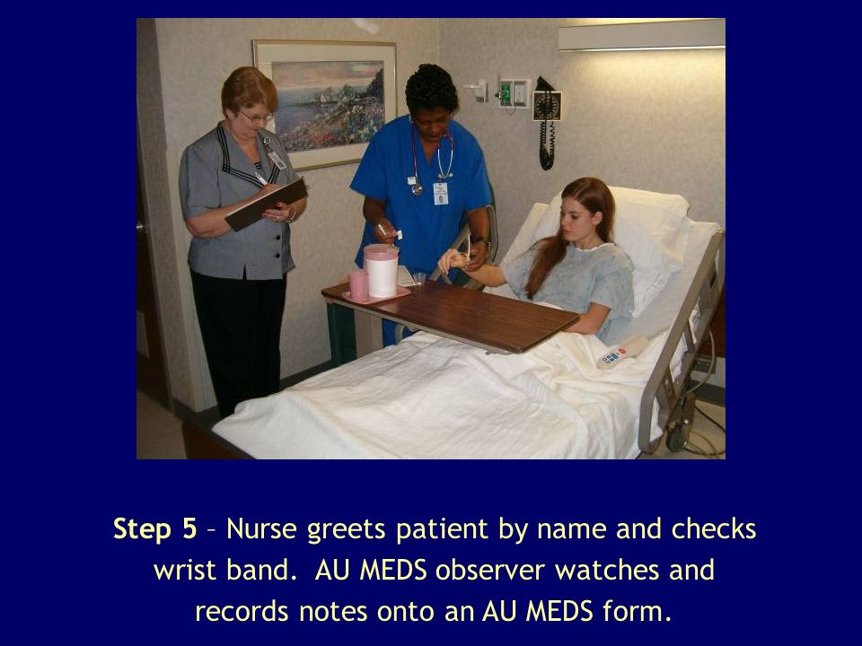 Step 5 – Nurse greets patient by name and checks wrist band