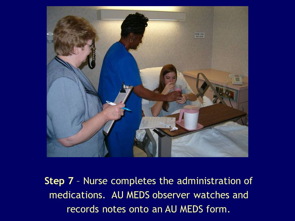 Step 7 – Nurse completes the administration of medications