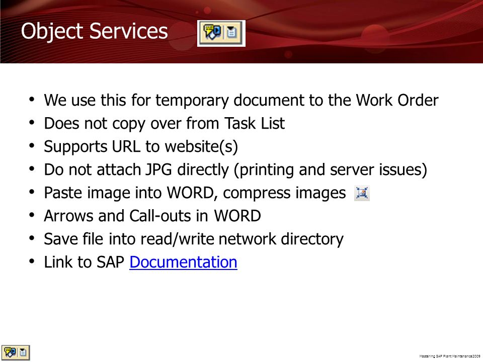 Object Services We use this for temporary document to the Work Order