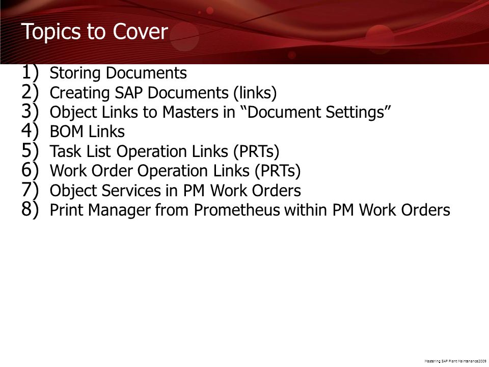 Topics to Cover Storing Documents Creating SAP Documents (links)