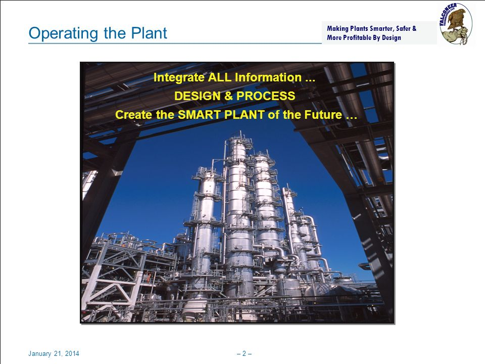 Integrate ALL Information ... Create the SMART PLANT of the Future …