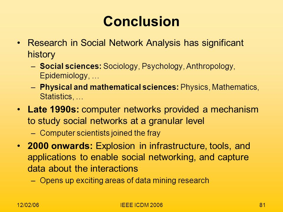 Conclusion Research in Social Network Analysis has significant history