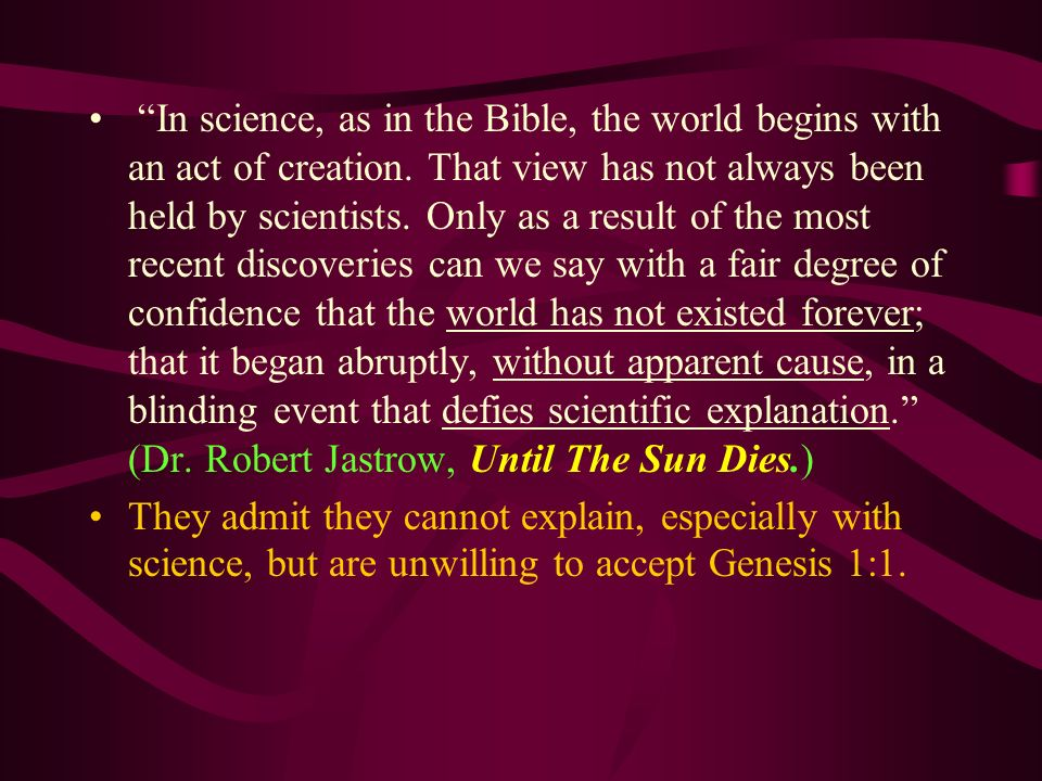 In science, as in the Bible, the world begins with an act of creation