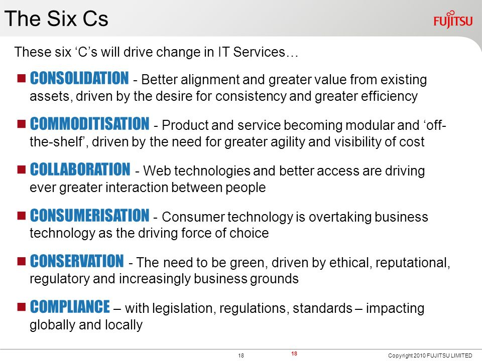 The Six Cs These six 'C's will drive change in IT Services…