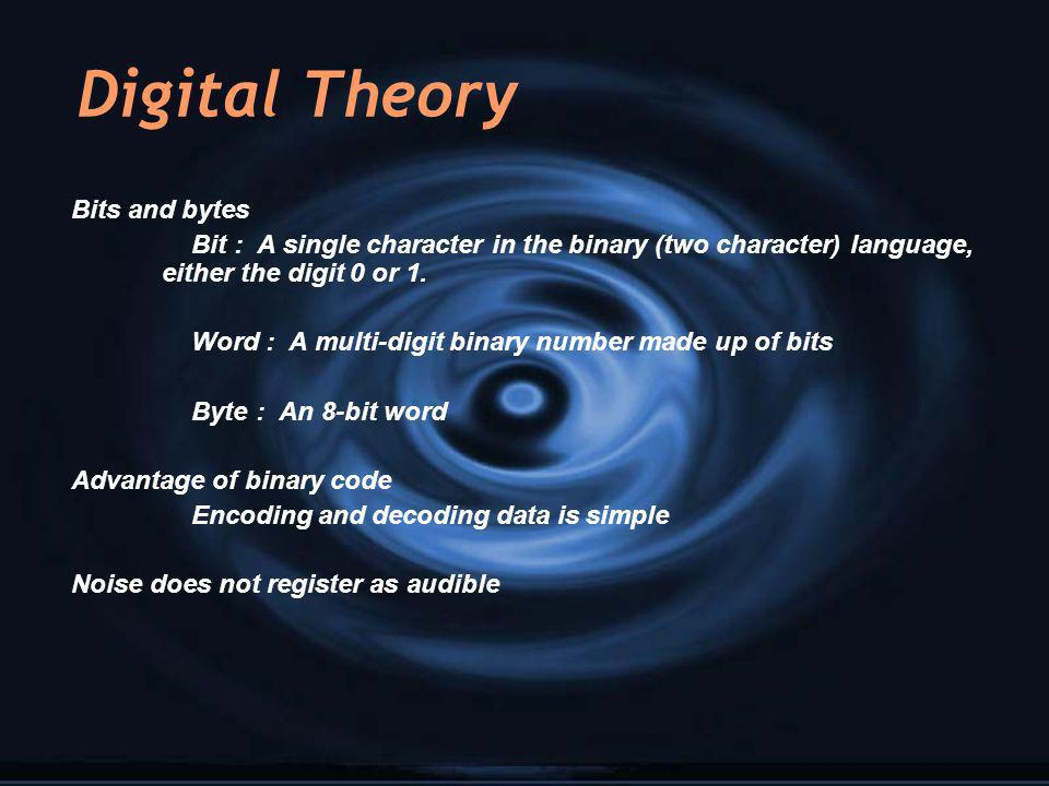 Digital Theory Bits and bytes