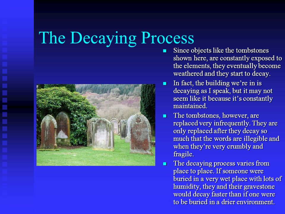 The Decaying Process