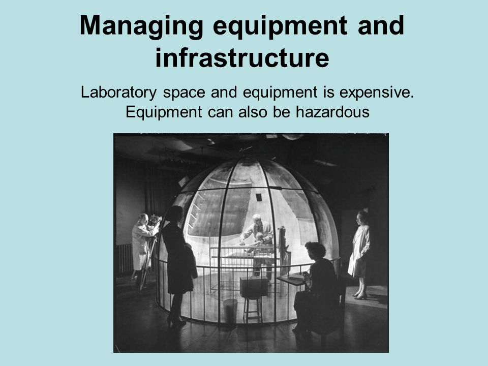Managing equipment and infrastructure