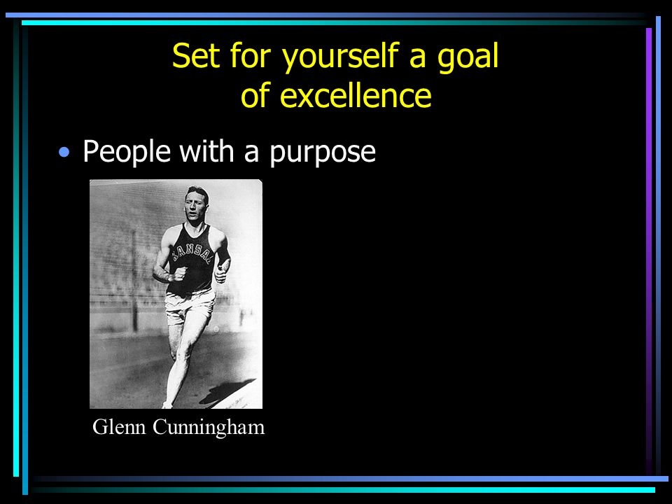 Set for yourself a goal of excellence