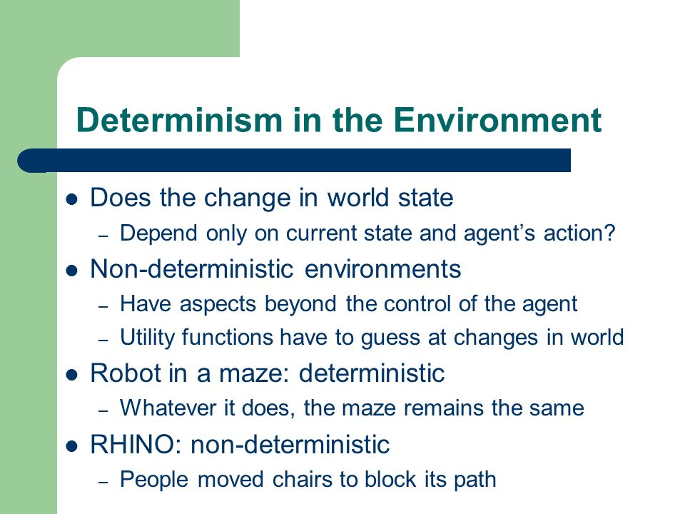 Determinism in the Environment