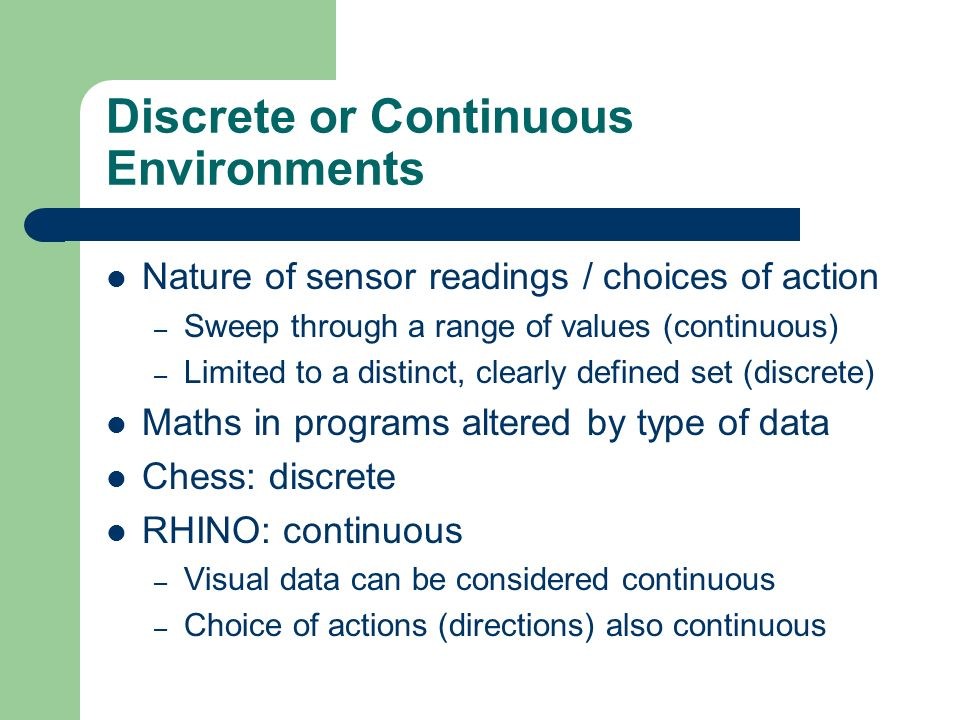 Discrete or Continuous Environments