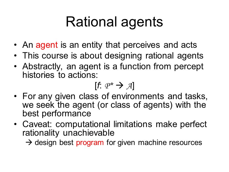 Rational agents An agent is an entity that perceives and acts