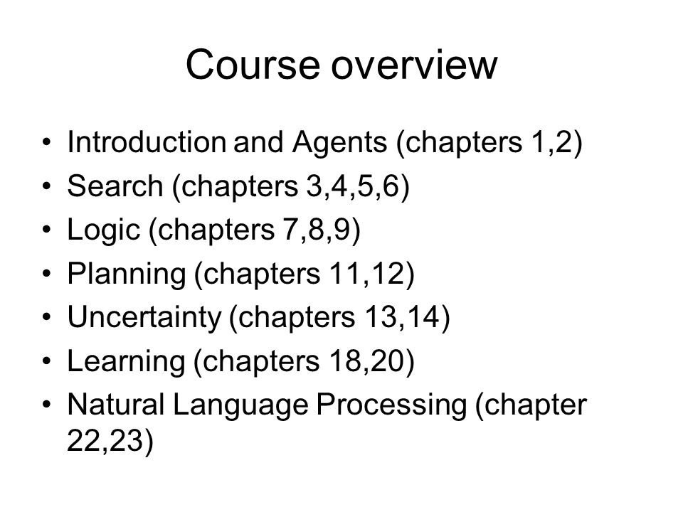 Course overview Introduction and Agents (chapters 1,2)