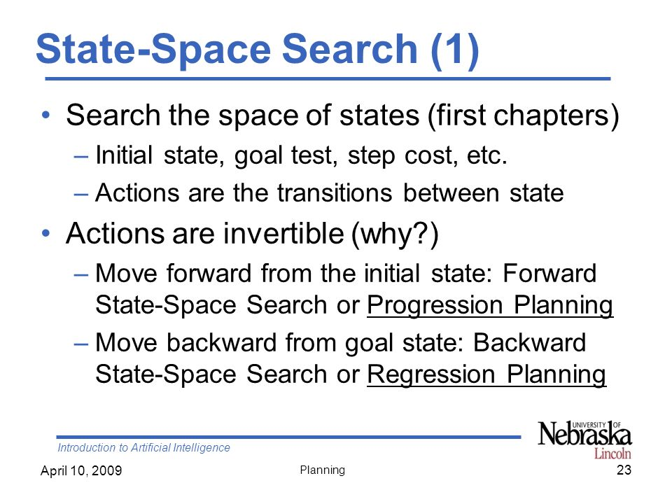 State-Space Search (1) Search the space of states (first chapters)