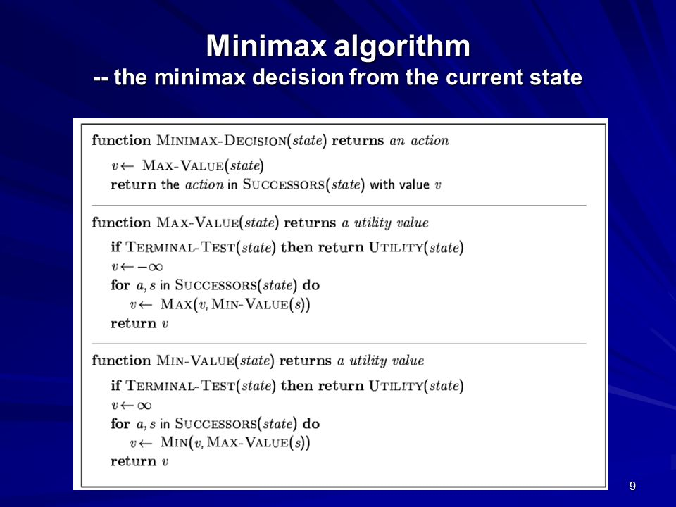 Minimax algorithm -- the minimax decision from the current state