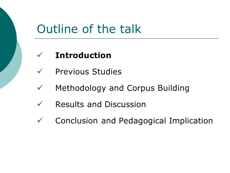 Outline of the talk Introduction Previous Studies