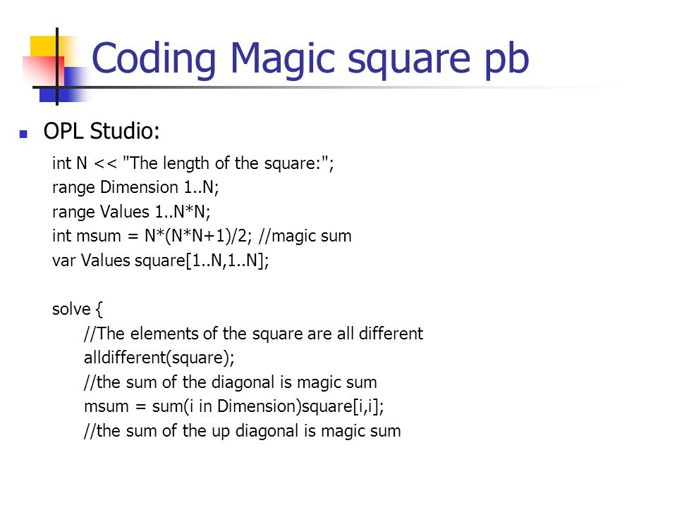 Coding Magic square pb OPL Studio: